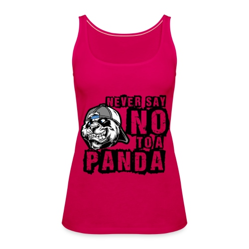 Never Say No To a Panda - Frauen Premium Tank Top