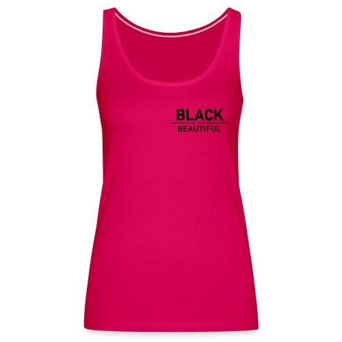 Black is Beautiful - Frauen Premium Tank Top