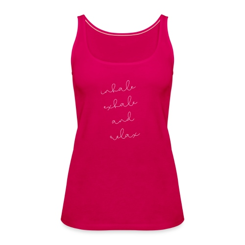 inhale - exhale - and relax - Frauen Premium Tank Top