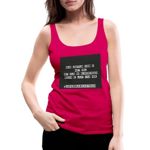 Lekker sarcastisch - Vrouwen Premium tank top