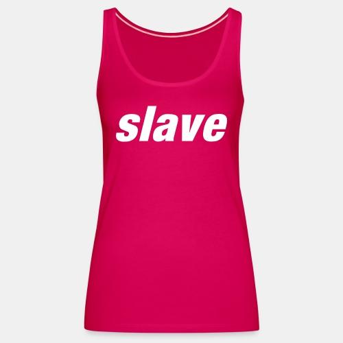 Logo slave - Débardeur Premium Femme