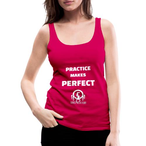 Practice Makes Perfect - white - Women's Premium Tank Top