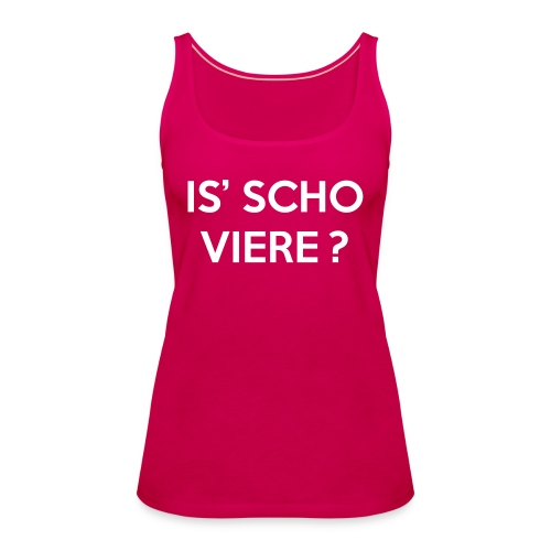 Is scho Viere | White - Frauen Premium Tank Top