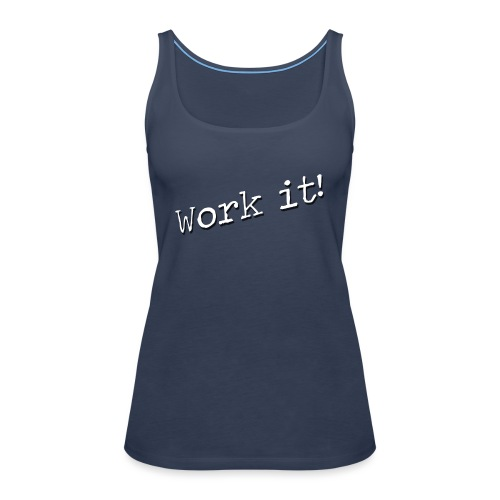 Work it - Vrouwen Premium tank top