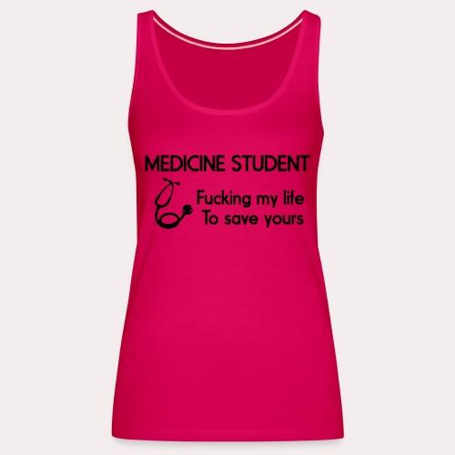 Medicine Student - Débardeur Premium Femme