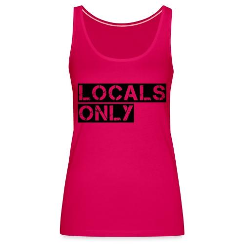Locals Only - Women's Premium Tank Top