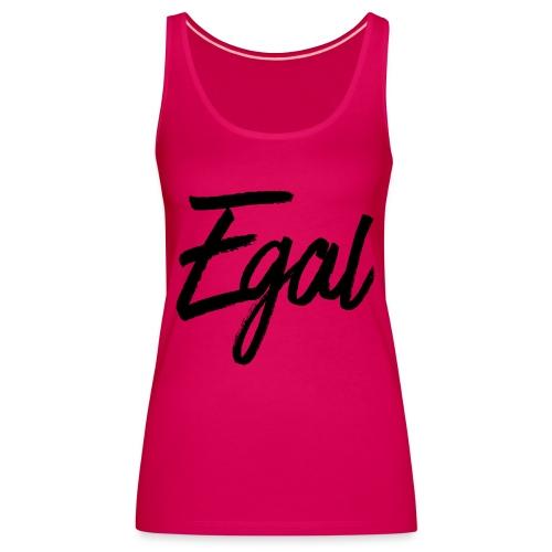Egal (dh) - Frauen Premium Tank Top