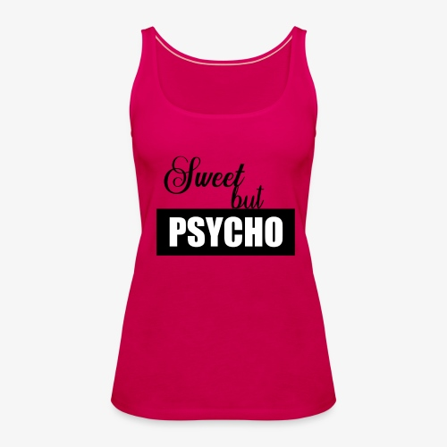 Sweet but Psycho - Frauen Premium Tank Top
