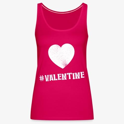 Hashtag Valentine Woman - Vrouwen Premium tank top