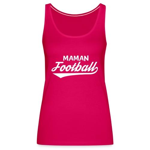 maman football - Débardeur Premium Femme