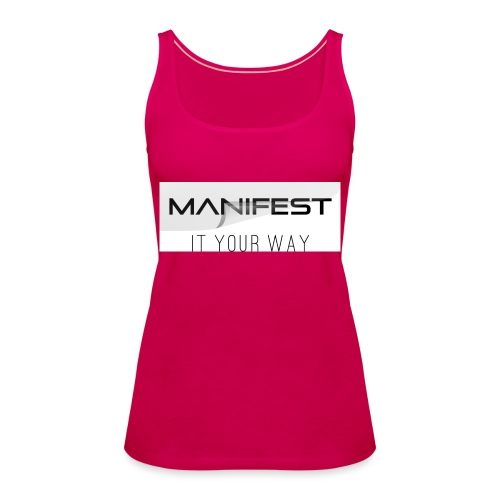 Manifest it your way - Frauen Premium Tank Top