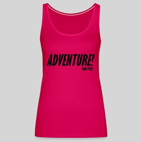 Adventure - Naisten premium hihaton toppi