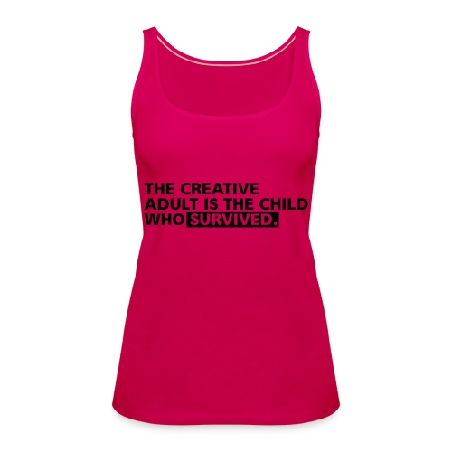 The Creative Adult Is The Child Who Survived - Frauen Premium Tank Top