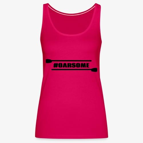 oarsome | Rowing - Frauen Premium Tank Top