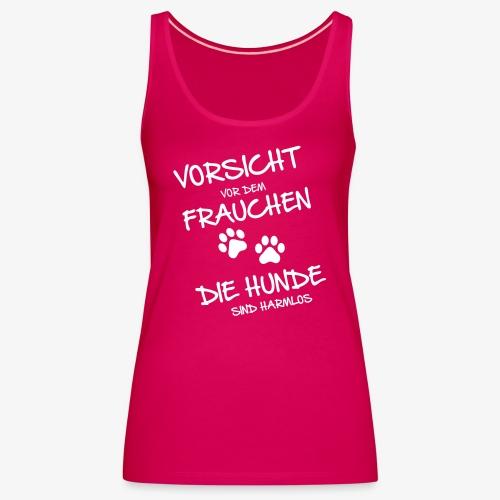 Vorsicht Frauchen - Hunde - Frauen Premium Tank Top