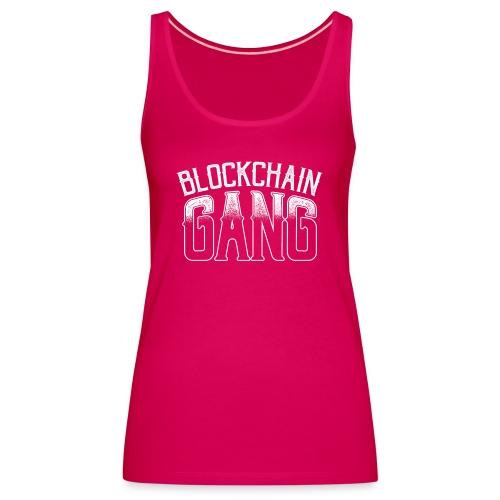 BLOCKCHAIN GANG - Frauen Premium Tank Top