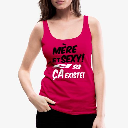 Maman et sexy sur t-shirts,sweats et tasses,mugs - Débardeur Premium Femme