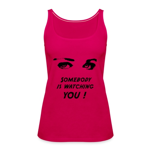 Somebody is watching you ! - Wild`n Heart - Frauen Premium Tank Top