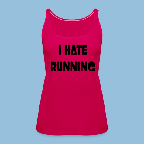 I hate running 002 - Vrouwen Premium tank top
