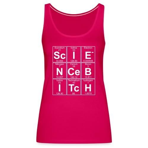Science Bitch (eleMental) - Women's Premium Tank Top