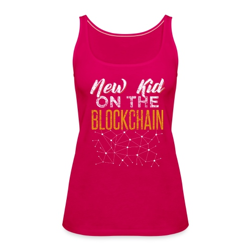 New Kid On The Blockchain Cryptocurrency Gambler - Frauen Premium Tank Top