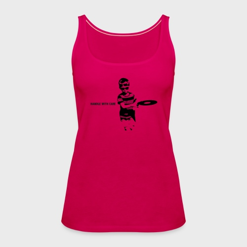 T-Record - Handle with care - Vrouwen Premium tank top