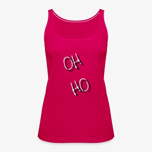 OH HO - Women's Premium Tank Top