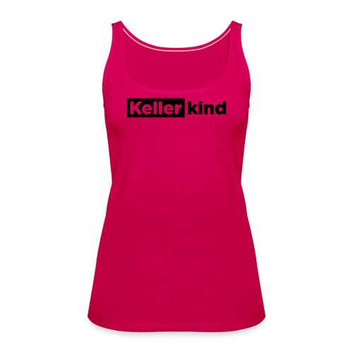 Kellerkind – Geschenkidee - Frauen Premium Tank Top