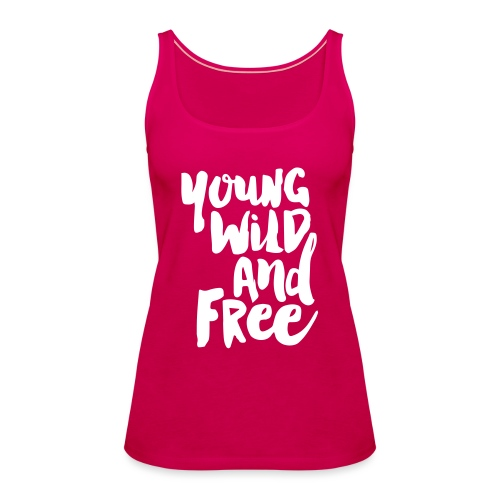 Young wild and free - Frauen Premium Tank Top