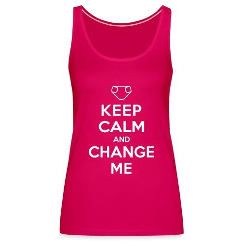 Keep Calm and Change Me - Frauen Premium Tank Top