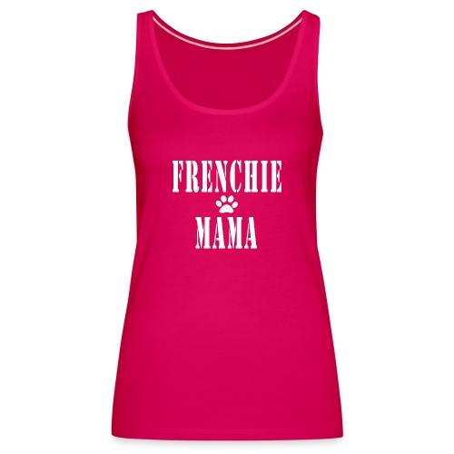 Frenchie Mama - Débardeur Premium Femme