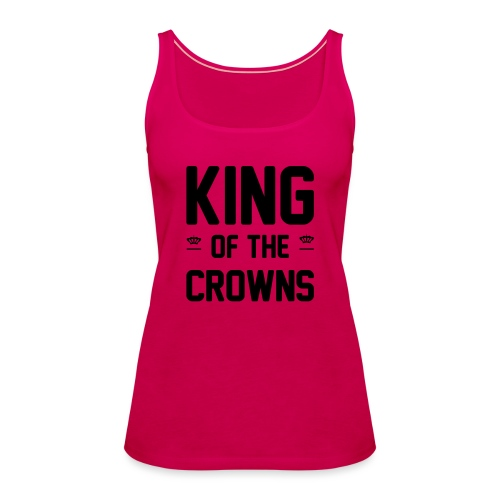 King of the crowns - Vrouwen Premium tank top