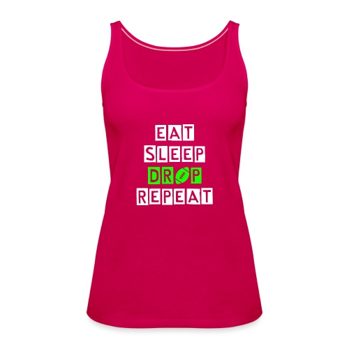 eat sleep drop repeat - Frauen Premium Tank Top