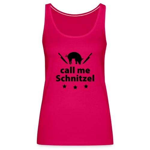 call me Schnitzel Schwein Fleisch Steak Grill Sau - Women's Premium Tank Top