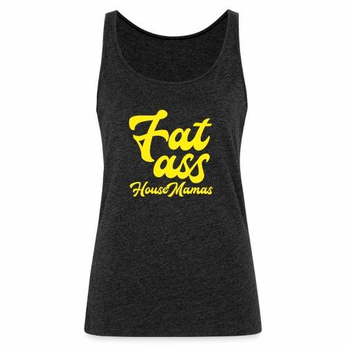 Fat ass House Mamas - Naisten premium hihaton toppi