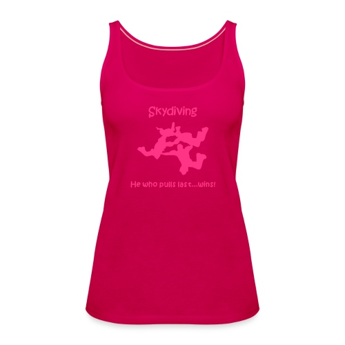 Skydiving He Who Pulls Last...Wins - Women's Premium Tank Top
