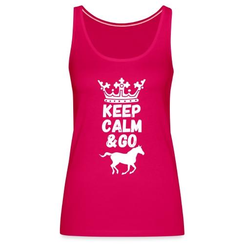 Keep Calm & Go Riding Pferde Reitsport Hoodie - Frauen Premium Tank Top