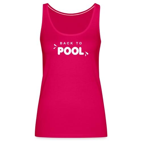 Back to pool - Débardeur Premium Femme