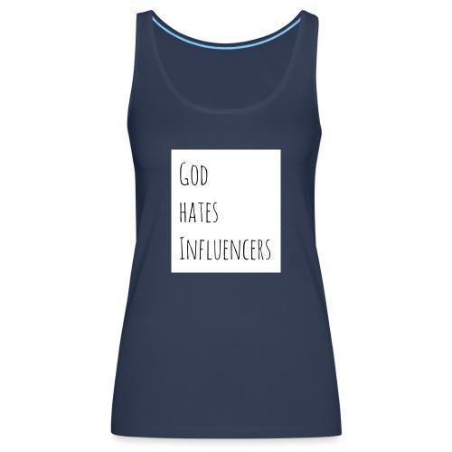 God Hates Influencers - Frauen Premium Tank Top