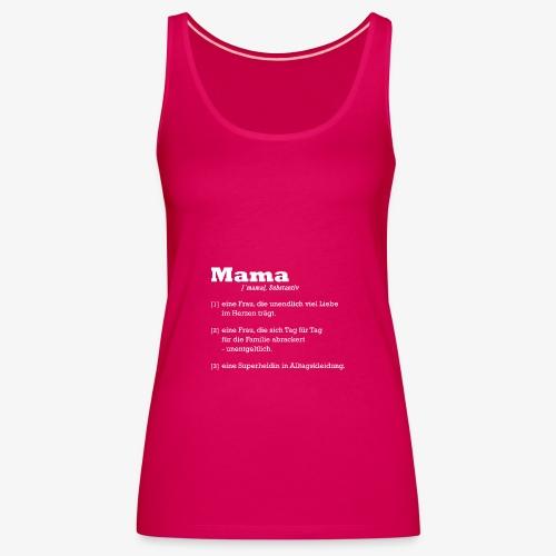 Mutter Mama Bedeutung Muttertagsgeschenk - Frauen Premium Tank Top