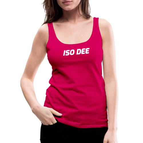 Iso Dee, valkoinen teksti - Naisten premium hihaton toppi