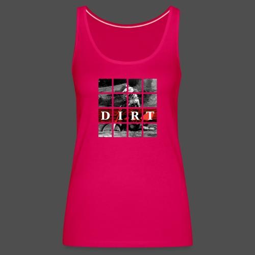 Dirt RD 19 - Frauen Premium Tank Top