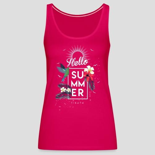 HELLO SUMMER - Canotta premium da donna