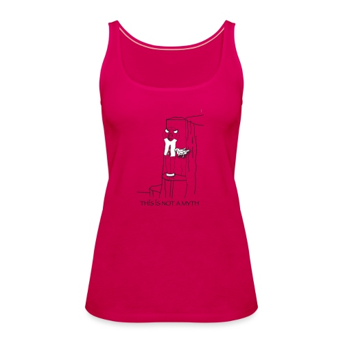 THIS IS NOT A MYTH! - Women's Premium Tank Top