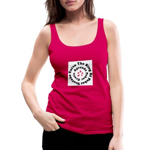The King Of Poker - Camiseta de tirantes premium mujer