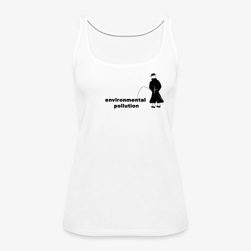 Pissing Man against Environmental Pollution - Frauen Premium Tank Top