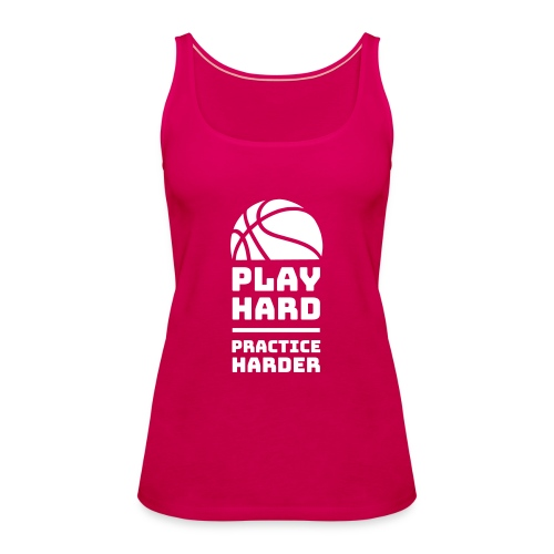 Play hard, practice harder - Tank top damski Premium