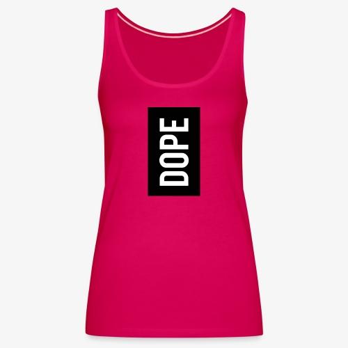 dope letter - Camiseta de tirantes premium mujer