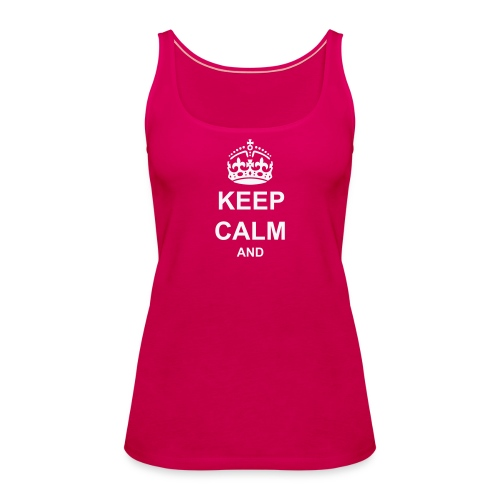 Keep Calm And Your Text Best Price - Women's Premium Tank Top