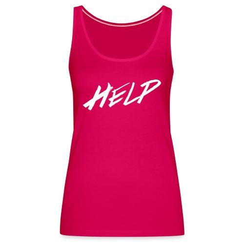 Help - Débardeur Premium Femme